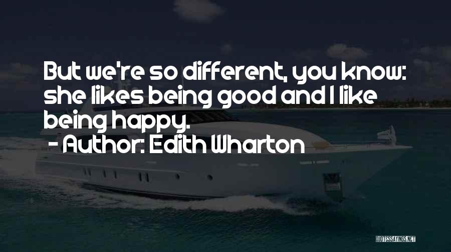 Different Likes Quotes By Edith Wharton