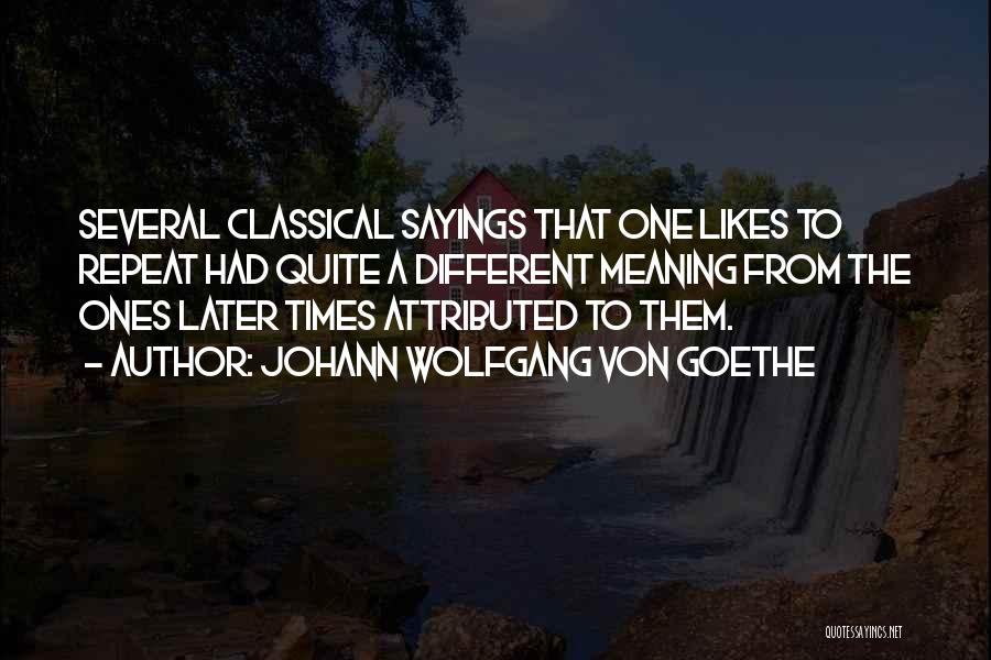 Different Likes Quotes By Johann Wolfgang Von Goethe