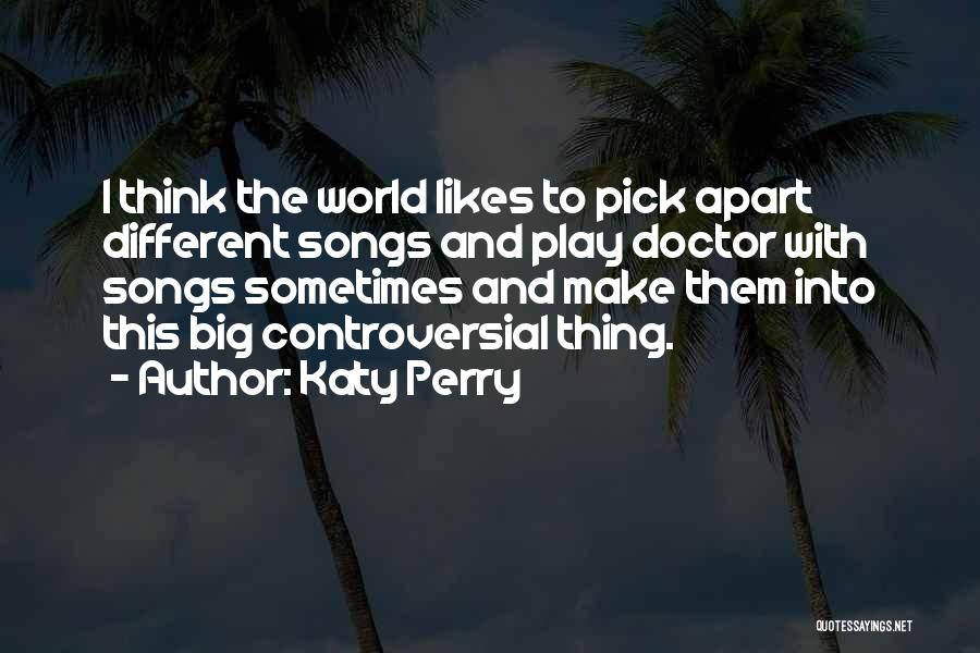 Different Likes Quotes By Katy Perry