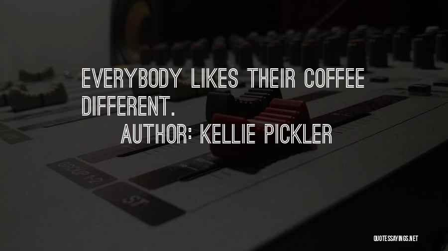 Different Likes Quotes By Kellie Pickler