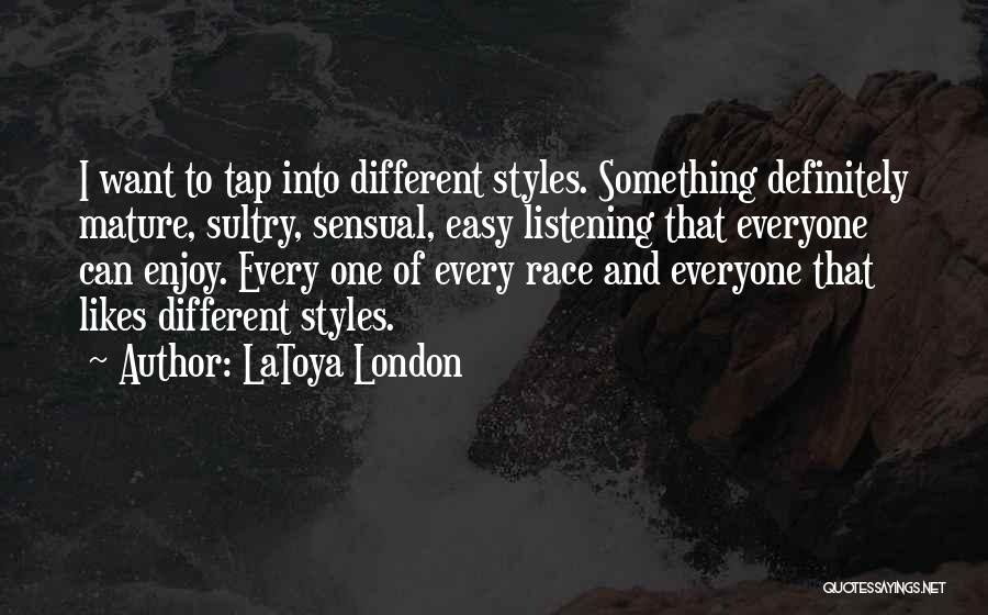 Different Likes Quotes By LaToya London