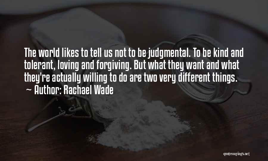 Different Likes Quotes By Rachael Wade