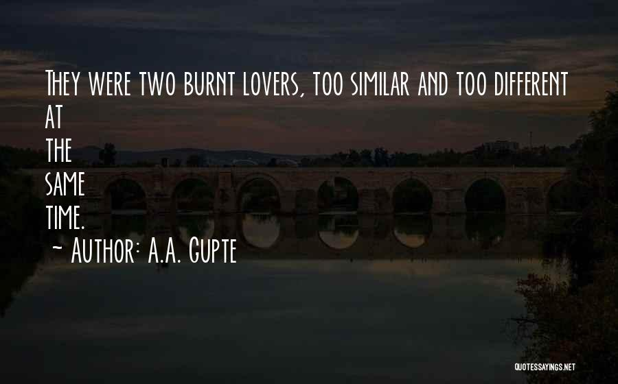 Different Lovers Quotes By A.A. Gupte