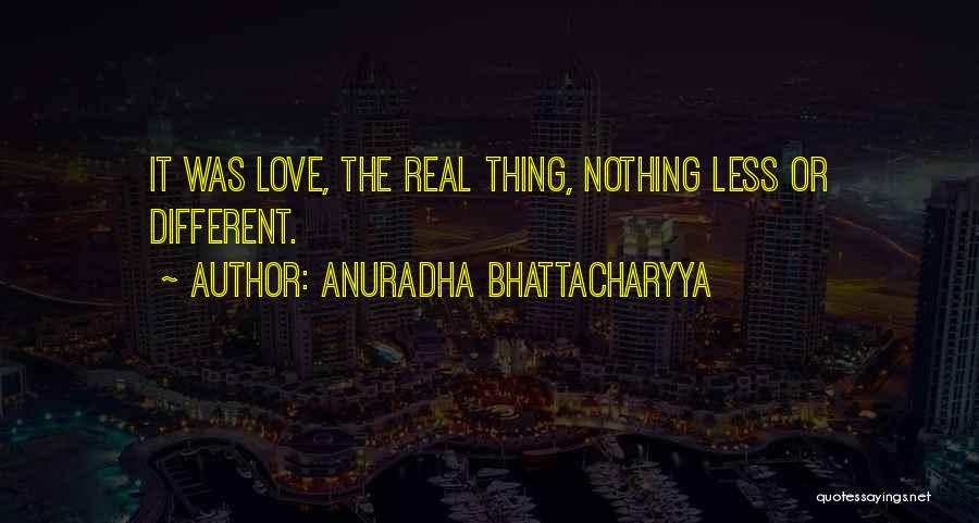 Different Lovers Quotes By Anuradha Bhattacharyya