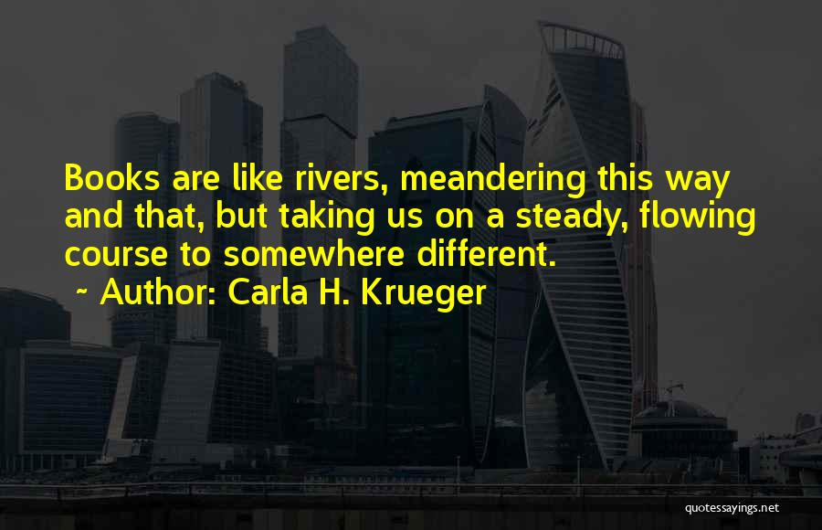 Different Lovers Quotes By Carla H. Krueger