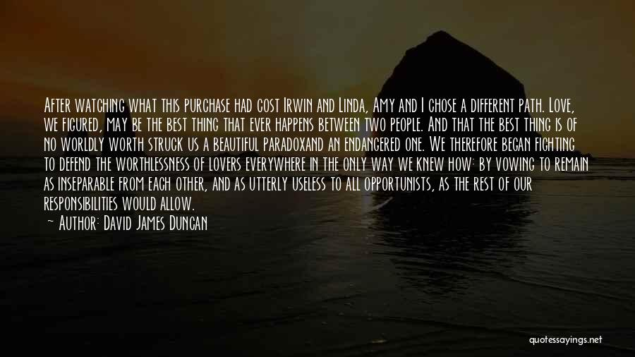 Different Lovers Quotes By David James Duncan