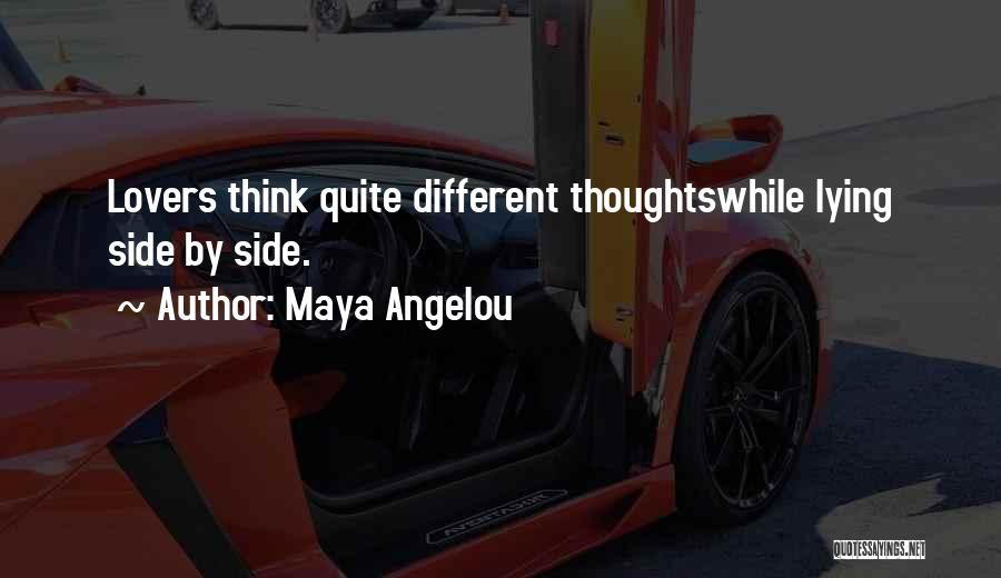 Different Lovers Quotes By Maya Angelou