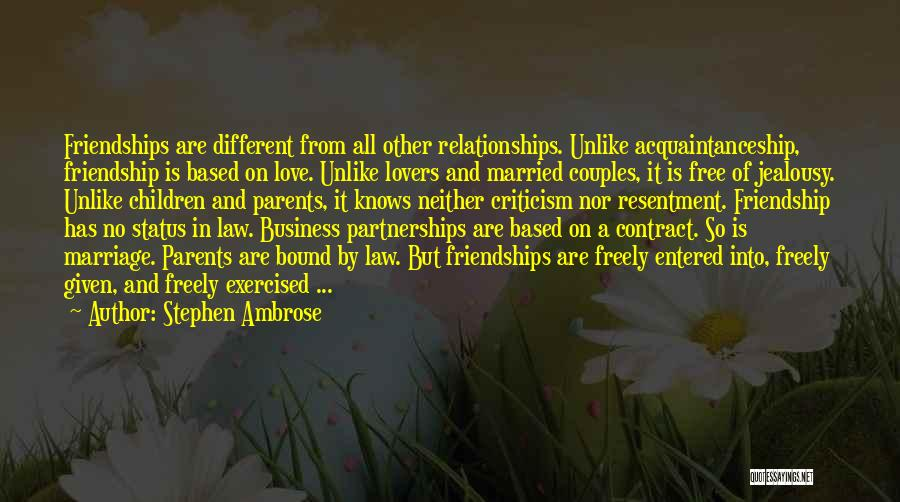 Different Lovers Quotes By Stephen Ambrose