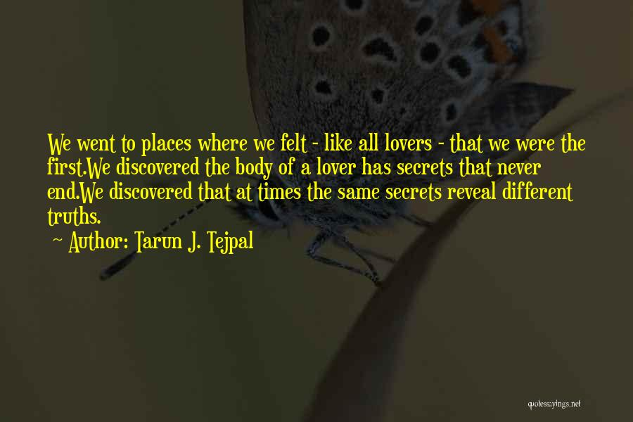 Different Lovers Quotes By Tarun J. Tejpal
