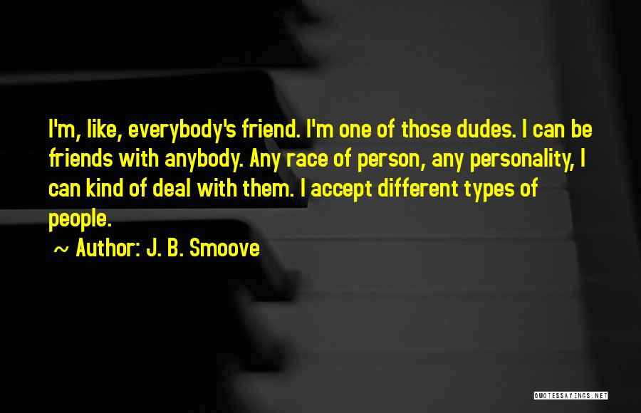 Different Personality Types Quotes By J. B. Smoove