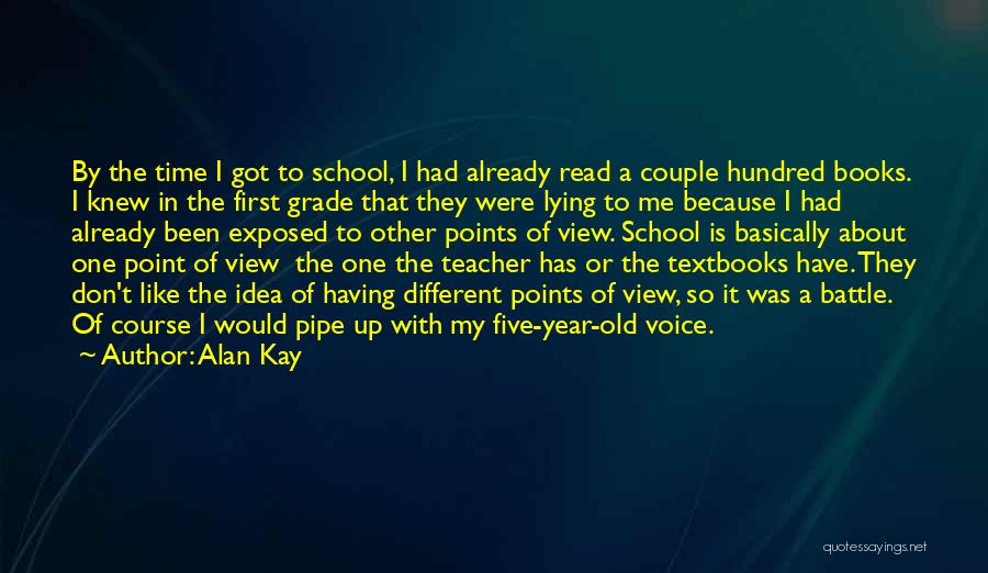 Different Points Of View Quotes By Alan Kay
