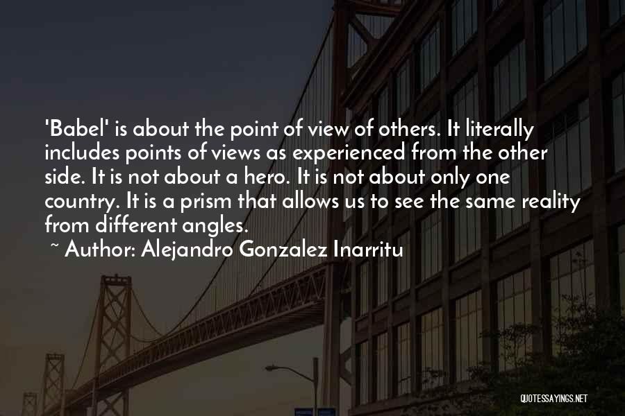 Different Points Of View Quotes By Alejandro Gonzalez Inarritu