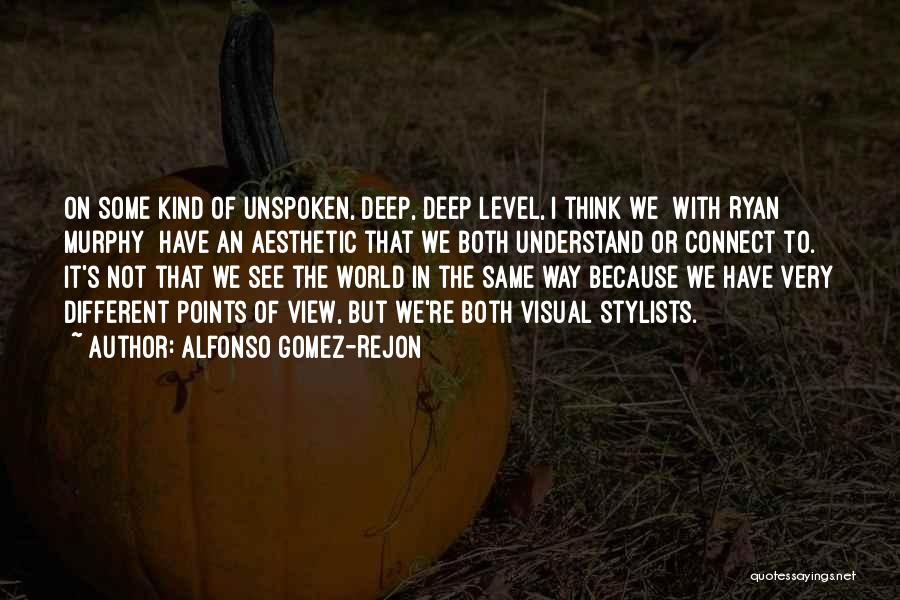 Different Points Of View Quotes By Alfonso Gomez-Rejon