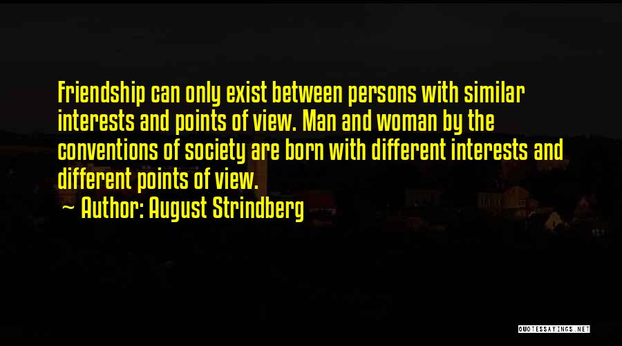 Different Points Of View Quotes By August Strindberg