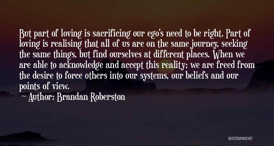 Different Points Of View Quotes By Brandan Roberston