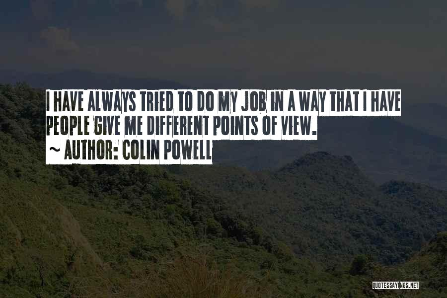 Different Points Of View Quotes By Colin Powell