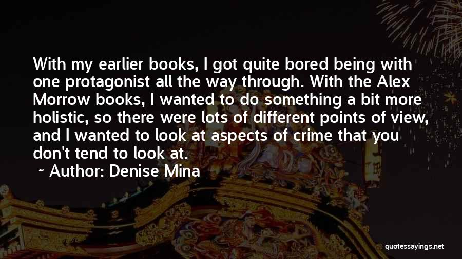 Different Points Of View Quotes By Denise Mina