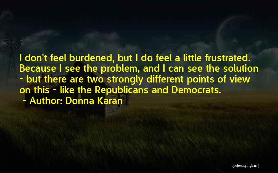 Different Points Of View Quotes By Donna Karan