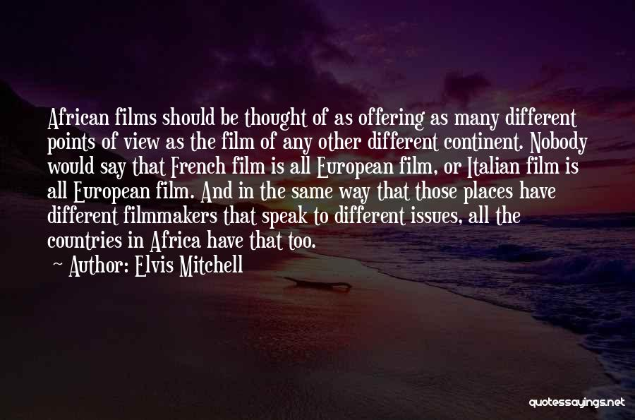 Different Points Of View Quotes By Elvis Mitchell