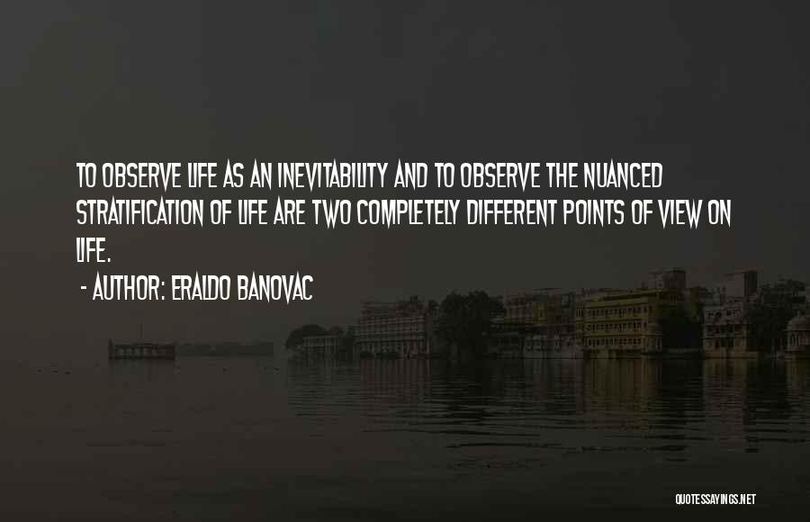 Different Points Of View Quotes By Eraldo Banovac