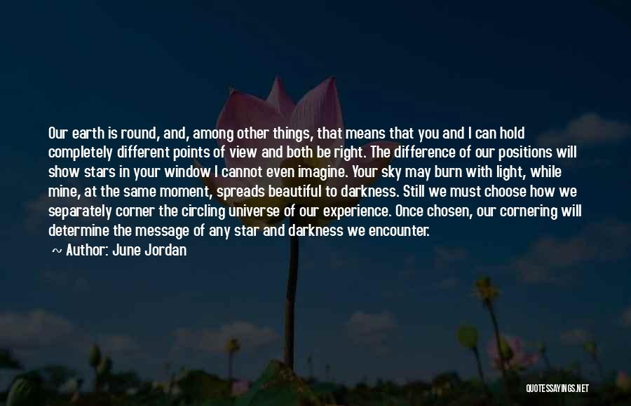 Different Points Of View Quotes By June Jordan