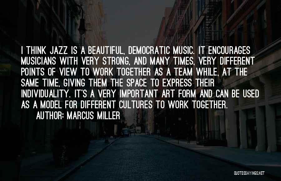 Different Points Of View Quotes By Marcus Miller