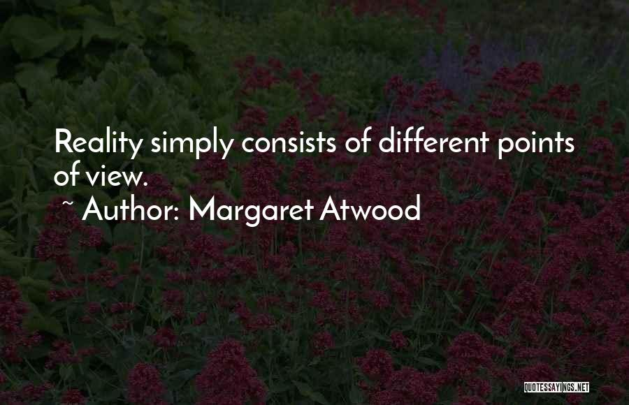 Different Points Of View Quotes By Margaret Atwood