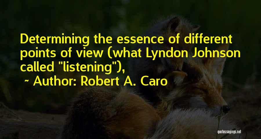 Different Points Of View Quotes By Robert A. Caro