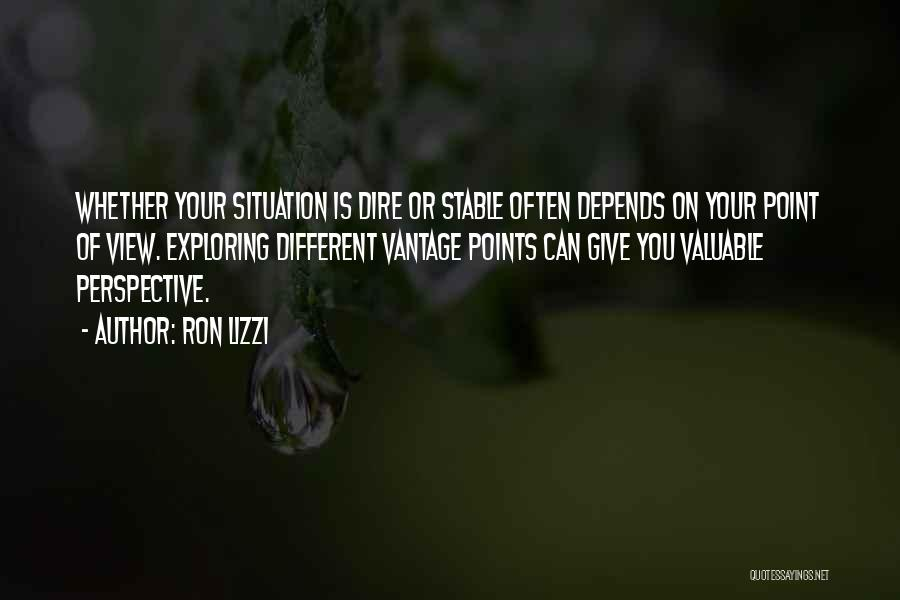 Different Points Of View Quotes By Ron Lizzi