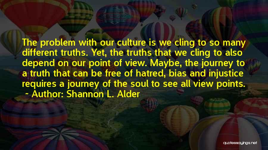 Different Points Of View Quotes By Shannon L. Alder
