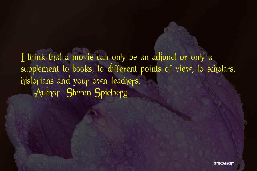 Different Points Of View Quotes By Steven Spielberg