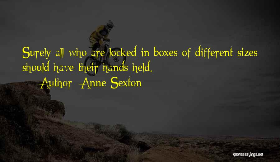 Different Sizes Quotes By Anne Sexton