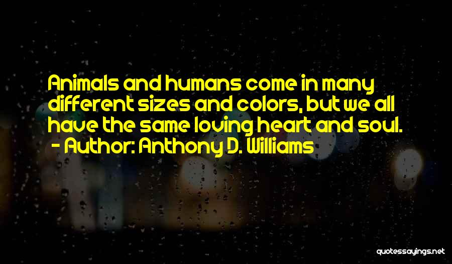 Different Sizes Quotes By Anthony D. Williams