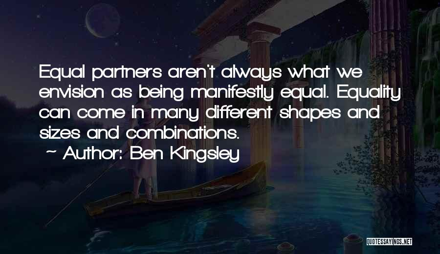 Different Sizes Quotes By Ben Kingsley