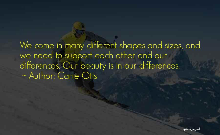 Different Sizes Quotes By Carre Otis