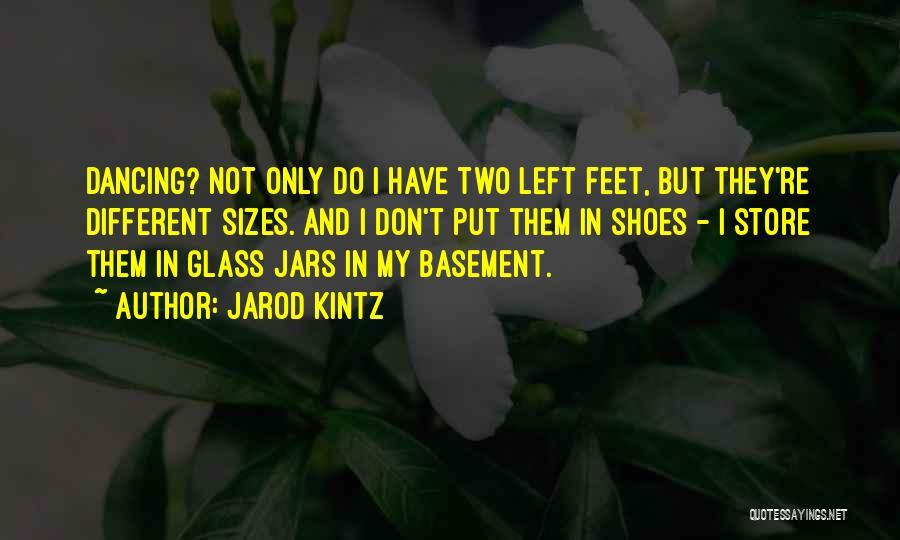 Different Sizes Quotes By Jarod Kintz