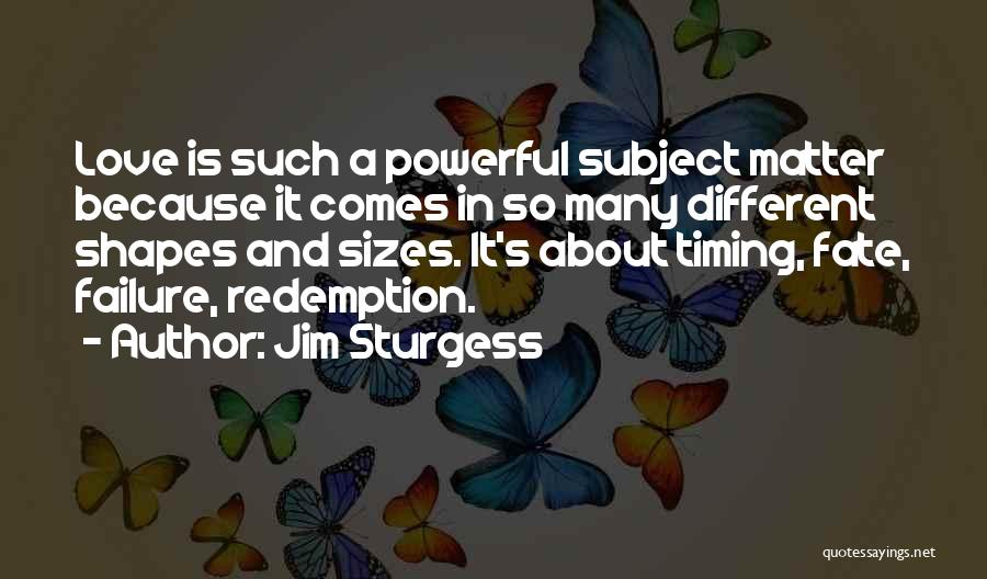 Different Sizes Quotes By Jim Sturgess