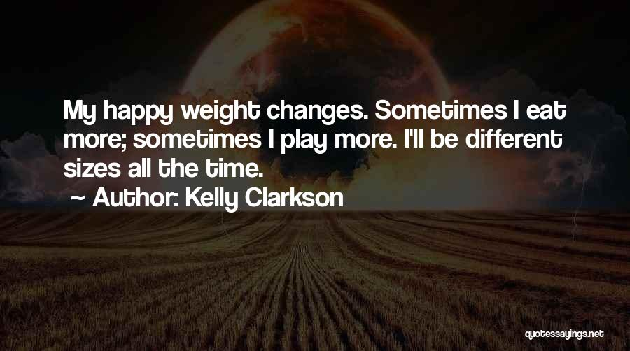 Different Sizes Quotes By Kelly Clarkson