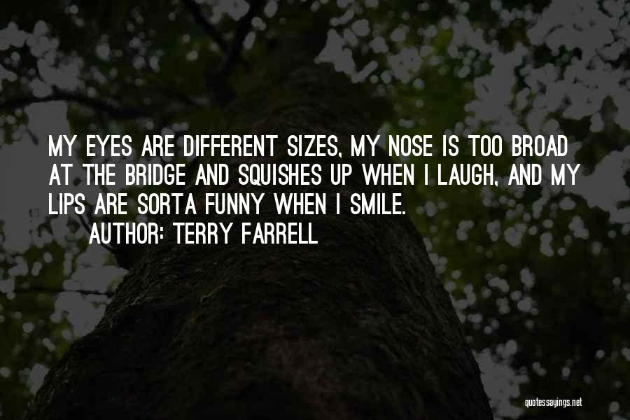 Different Sizes Quotes By Terry Farrell