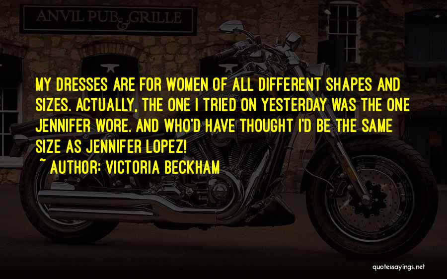 Different Sizes Quotes By Victoria Beckham