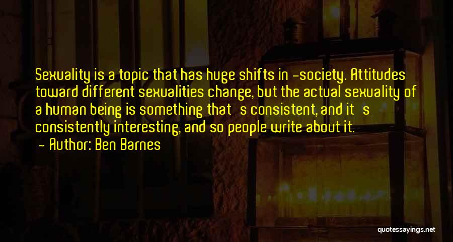 Different Topic Quotes By Ben Barnes