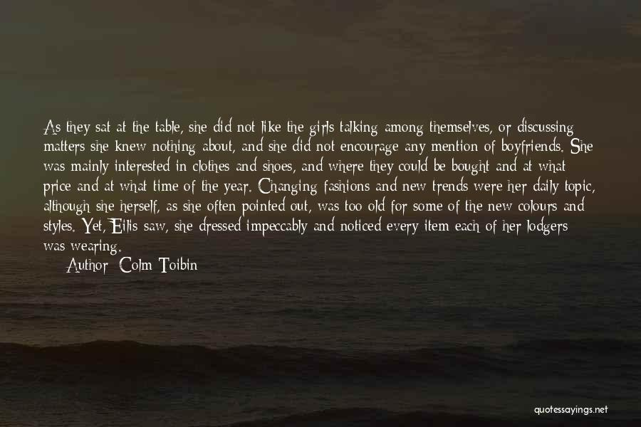 Different Topic Quotes By Colm Toibin