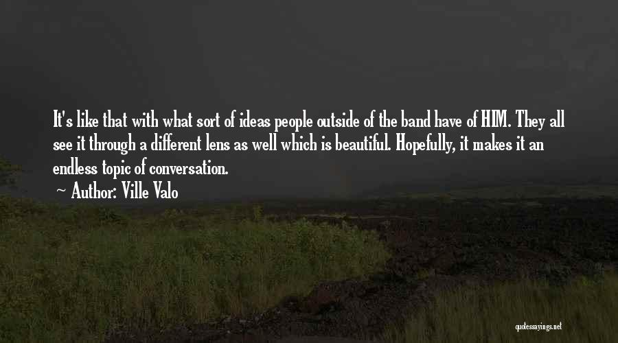 Different Topic Quotes By Ville Valo