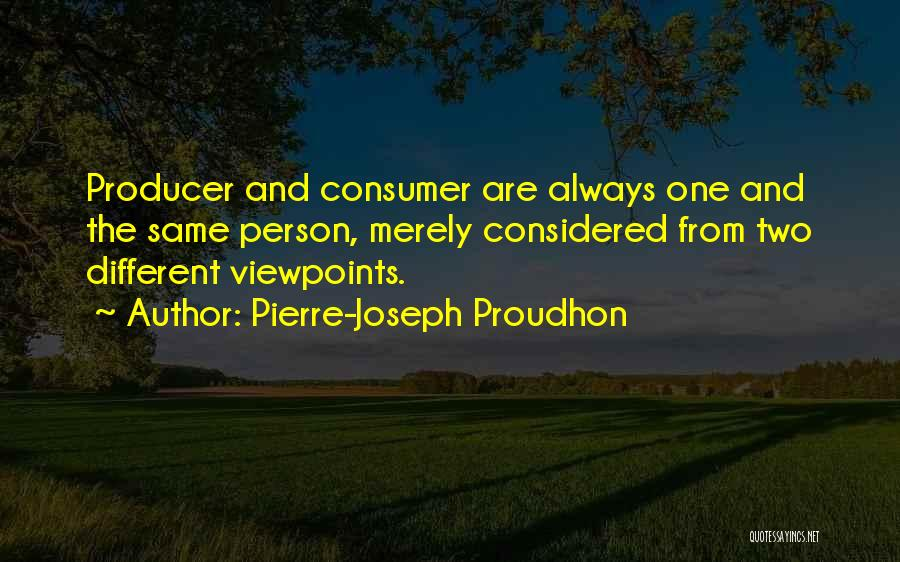 Different Viewpoints Quotes By Pierre-Joseph Proudhon