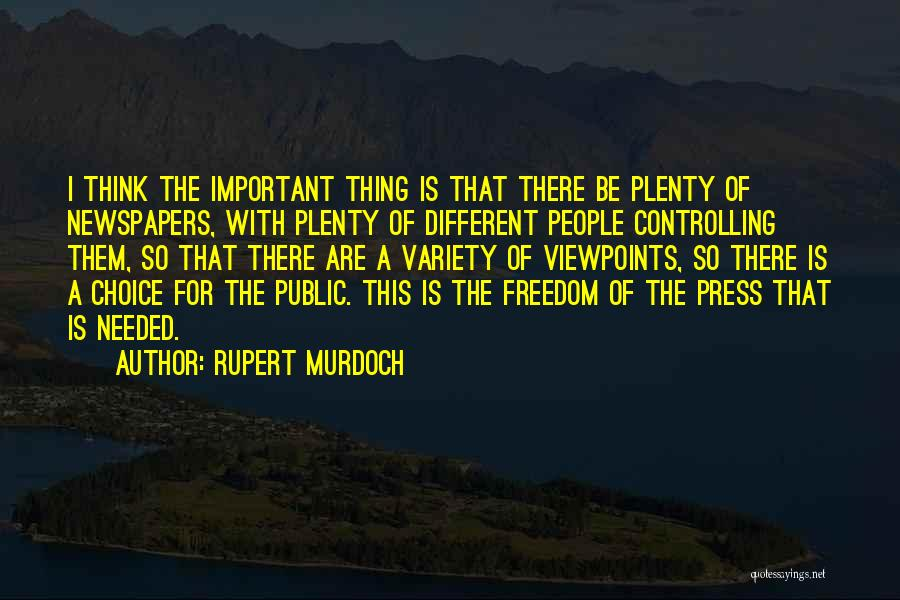 Different Viewpoints Quotes By Rupert Murdoch