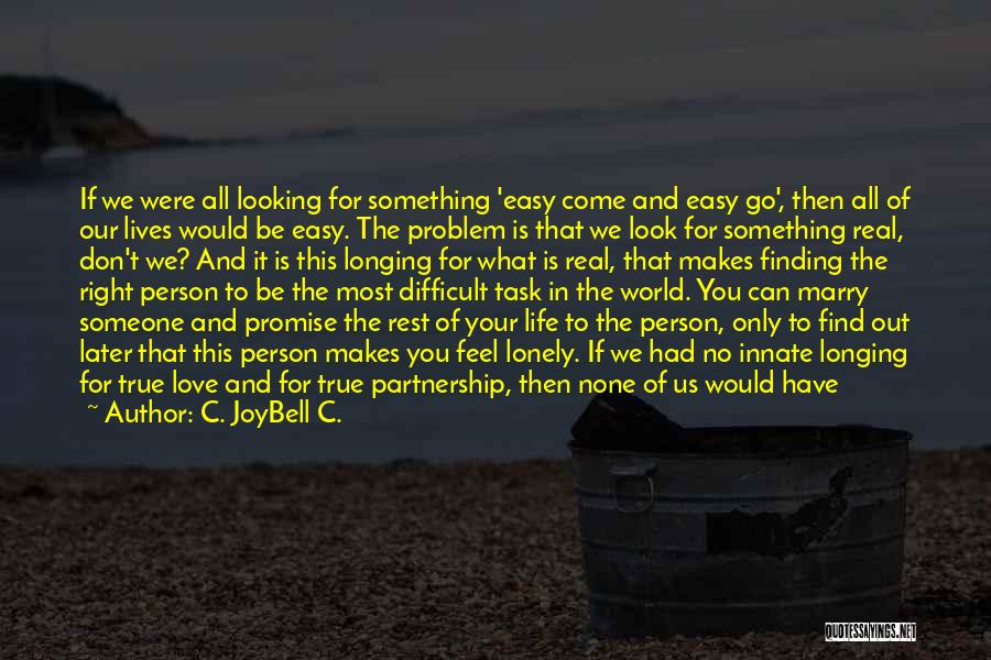 Difficult Love Relationships Quotes By C. JoyBell C.
