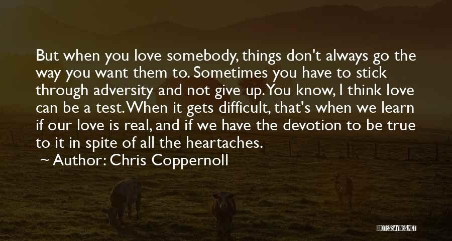 Difficult Love Relationships Quotes By Chris Coppernoll