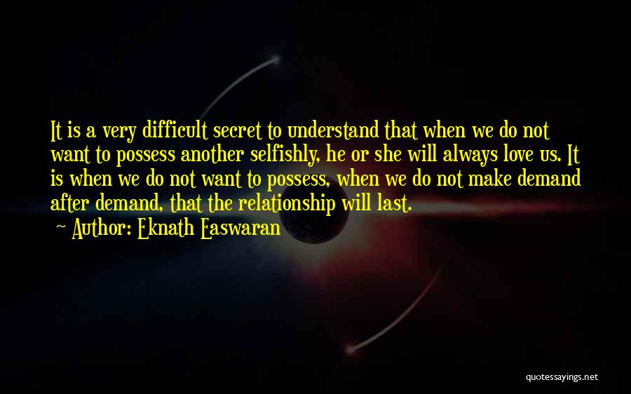 Difficult Love Relationships Quotes By Eknath Easwaran