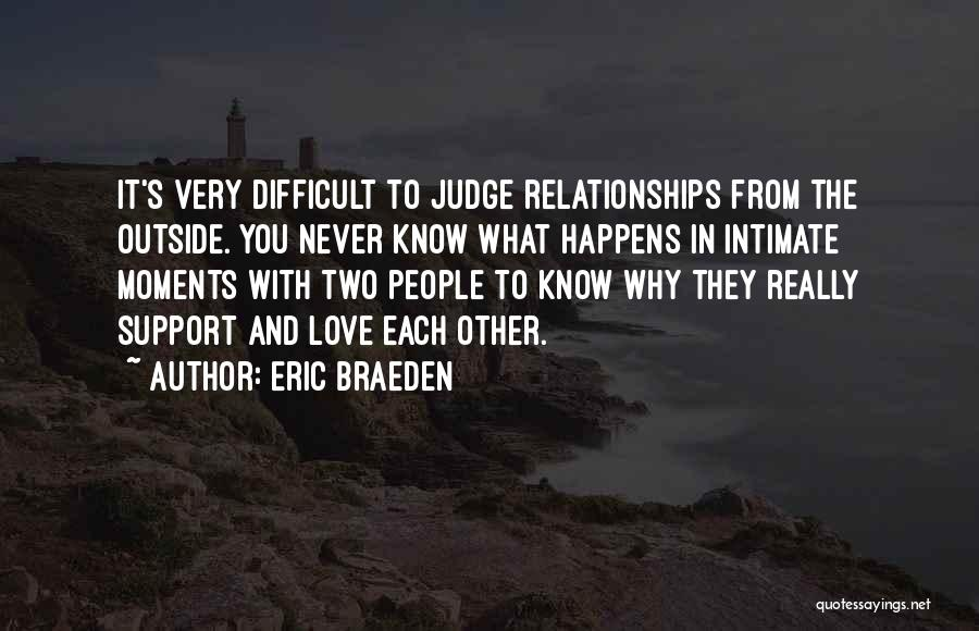 Difficult Love Relationships Quotes By Eric Braeden
