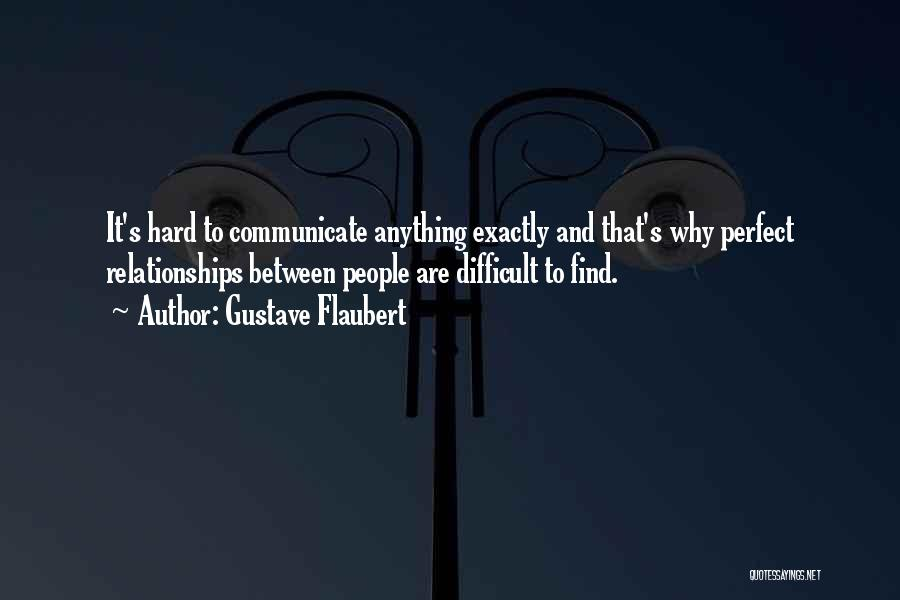 Difficult Love Relationships Quotes By Gustave Flaubert